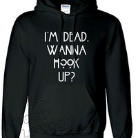 Brand New ''I'M DEAD, WANNA HOOK UP'' Printed, Inspired From Very Famous TV Series American Horror Story Unisex Pullover Hoodie