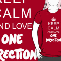 Keep Calm and love One Direction T-Shirts & Hoodies