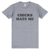 Chicks Hate Me-Unisex Athletic Grey T-Shirt