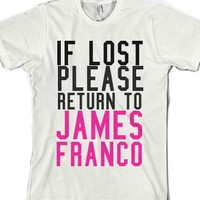If lost please return to james franco-Unisex White T-Shirt