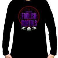 Welcome Foolish Mortals Men's Long Sleeve T-Shirt Haunted Mansion Clothing