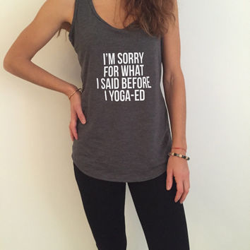 I'm sorry for what i said before i yoga-ed racerback tank top dark grey yoga gym fitness work out