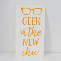 Geek Is The New Chic  2x4.5 Inch Permanent Vinyl Decal/Bumper Sticker