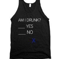 AM I DRUNK? __YES __ NO