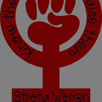 Strong Women, Know them be them raise them tee