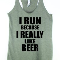 I Run Because I Really Like Beer], Running Tank for women