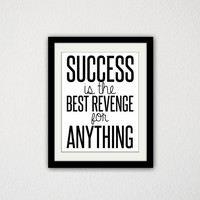 """Success is the best revenge for anything. Motivational Typography Quote Poster. Black and White. Inspirational Quote. 8.5x11"""" Print"""
