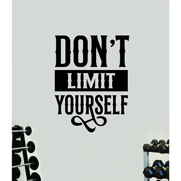 Don't Limit Yourself Decal Sticker Wall Vinyl Art Wall Bedroom Room Decor Motivational Inspirational Teen Sports Gym Fitness Lift Health Girls Beast Exercise