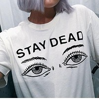 Women t shirt 2017 summer new fashion printed stay dead letter round neck T-shirt