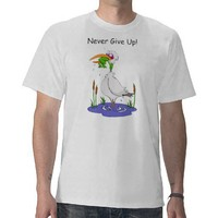Never Give Up T Shirts from Zazzle.com