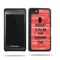 Keep Calm And Drink On Red Wood Blackberry Z10 Case - For Blackberry Z10