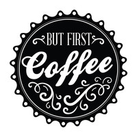But First: Coffee - Office Quote Wall Decals