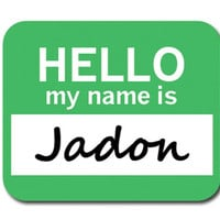 Jadon Hello My Name Is Mouse Pad