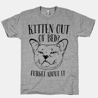 Kitten Out of Bed? Furget About It