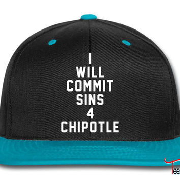 I will commit sins 4 chipotle Snapback