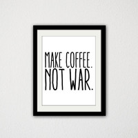 """Make Coffee. Not war. Peace. Simple. Minimalist. Typography. Kitchen. Black and White. kitchen Quote. Modern. 8.5x11"""" print"""