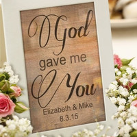 "Customized Wedding Sign ""God gave me You"" personalized with bride groom name,date, weddings, bridal shower decor, reception decor,burlap"