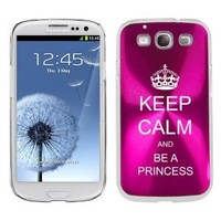 Hot Pink Samsung Galaxy S III S3 Aluminum Plated Hard Back Case Cover K1332 Keep Calm and Be a Princess