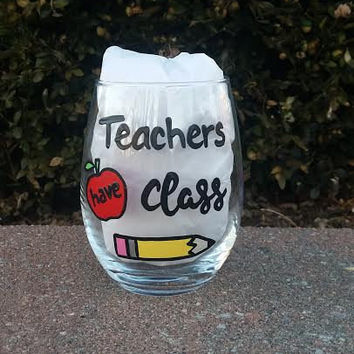 Teacher's Have Class handpainted stemless wine glass