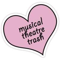 Musical theatre trash by Ispeakfandom