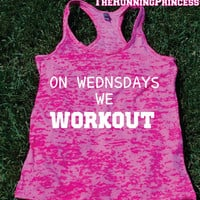 On Wednesdays We Workout Burnout Tank top.Womens crossfit tank.Funny exercise tank.Running tank top. Bootcamp tank.Sexy Gym Clothing