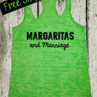 Bride Tank Top. Margaritas and Marriage. Workout Tank. Bride To Be. Southern Tank Top. Alcohol TankTop. Funny Tank. Free Shipping