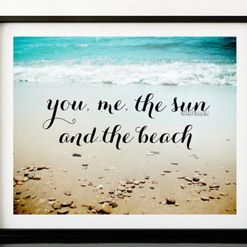 "Inspirational quote print: ""you and me"" in landscape beach photography, beach decor, turquoise ocean printable art, typography print -ph016"