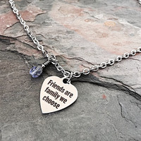 SALE - Best Friend Gift - BFF Jewelry - Friends Are Family We Choose - Stainless Necklace - Friendship Jewelry - Gift for Friend