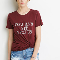 Sit With Us Tee