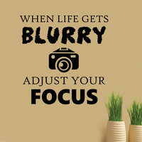 Life gets Blurry Photography Quote | Vinyl Decals | Wall Lettering