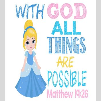 Cinderella Christian Princess Nursery Decor Wall Art Print - With God all things are possible - Matthew 19:26 Bible Verse - Multiple Sizes