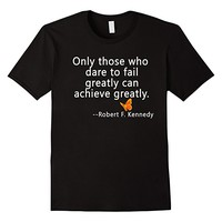 RFK Quote on Greatness Tshirt by Scarebaby