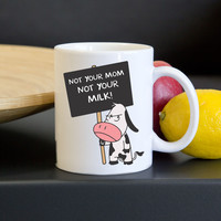 Not Your Milk! Glossy Mug