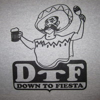 womens DTF down to fiesta cinco de mayo drinking party funny mexican new t shirt