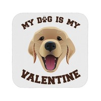 My Dog is my Valentine Gold Yellow Coaster