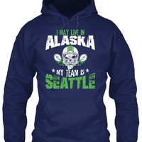 I May Live In Alaska But My Team Is Seattle