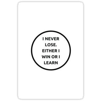 'I NEVER LOSE' Sticker by IdeasForArtists