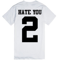 Hate You 2 (Printed on Back)