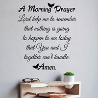 Wall Decals Vinyl Decal Sticker Quote Lord a Morning Prayer Lord Help Me to Remember That Nothing Is Going to Happen to Me Today That You and I Together Can't Handle Amen Butterfly Art Mural Home Interior Design Living Room Bedroom Decor
