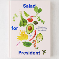 Salad For President: A Cookbook Inspired By Artists By Julia Sherman | Urban Outfitters