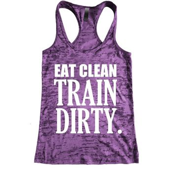 Eat Clean, Train Dirty Big Letters Lean Burnout Racerback Tank - Workout tank Women's Exercise Motivation for the Gym