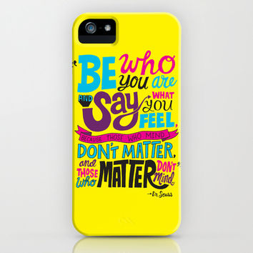 Be Who You Are... iPhone & iPod Case by Chris Piascik
