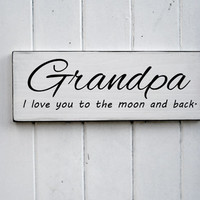 Grandpa I love You To The Moon And Back Wood Sign