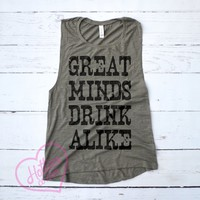 Great Minds Drink Alike Country Muscle Tank Top