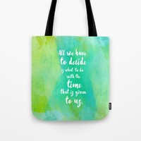 Gandalf the Grey and the Time that Has Been Given To Us Tote Bag by Studiomarshallarts