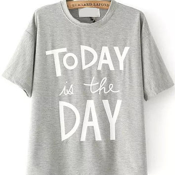 Today is the Day Graphic Print Grey T-Shirt