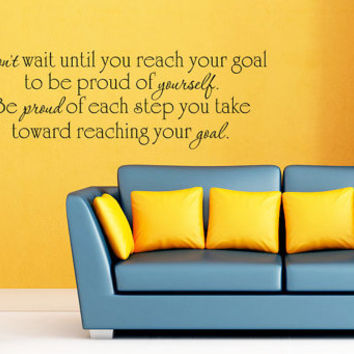 Art Wall Decal Wall Stickers Vinyl Decal Quote - Dont wait until you reach your goal - Inspirational Decal