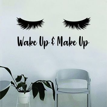 Wake up and Make Up v4 Quote Beautiful Design Decal Sticker Wall Vinyl Decor Art Eyebrows Eyelashes Lashes Make Up Cosmetics Beauty Salon MUA