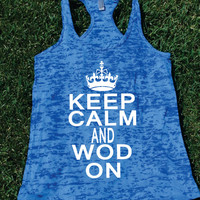 Keep Calm and Wod On Burnout Tank top.Womens crossfit tank.exercise tank.Running tank top. Bootcamp tank.Sexy Gym Clothing