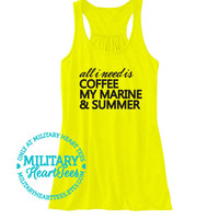 All I need is my Marine Tank Top, Custom Military Shirt, Marine wife shirt, marine girlfriend shirt, marine clothing, marine workout